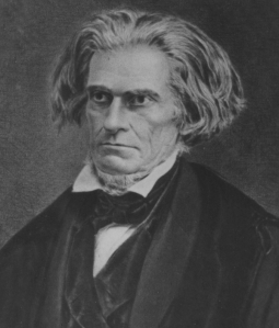 John C. Calhoun, spiritual father of the first great insurrection.